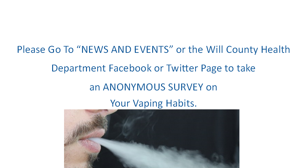 Information is Needed on Vaping Habits.  PLEASE TAKE THIS ANNONYMOUS IDPH SURVEY